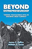 Collins, James: Beyond Entrepreneurship: Turning Your Business into an Enduring Great Company