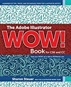 The Adobe Illustrator WOW! Book for CS6 and…