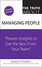 The Truth About Managing People: Proven…