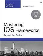 Mastering iOS Frameworks: Beyond the Basics…