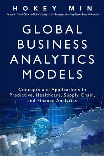 global-business-analytics-models-concepts-and-applications-in-predictive-healthcare-supply-chain-and-finance-analytics-ft-press-analytics