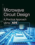 Microwave Circuit Design: A Practical…