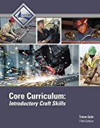 Core Curriculum Trainee Guide by NCCER