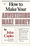 John Caples: How to Make Your Advertising Make Money