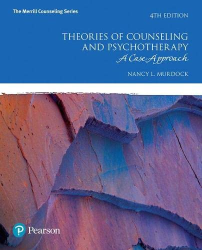 theories-of-counseling-and-psychotherapy-a-case-approach-4th-edition-the-merrill-counseling-series