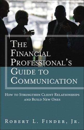 the-financial-professionals-guide-to-communication-how-to-strengthen-client-relationships-and-build-new-ones-paperback-applied-corporate-finance