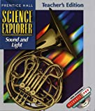Michael  J. Padilla: Sound and Light, Teacher's Edition (Science Explorer, Vol. O)