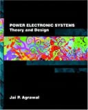 Agrawal, Jai P.: Power Electronic Systems: Theory and Design