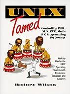 UNIX Tamed by Rodney C. Wilson