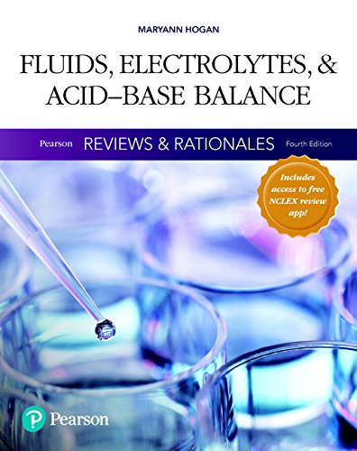 pearson-reviews-rationales-fluids-electrolytes-acid-base-balance-with-nursing-reviews-rationales-4th-edition