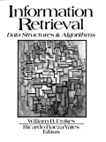 Frakes, William: Information Retrieval: Data Structures & Algorithms