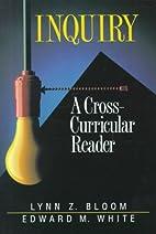 Inquiry: A Cross-Curricular Reader by Lynn…