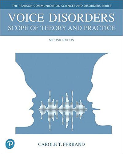 voice-disorders-scope-of-theory-and-practice-with-enhanced-pearson-etext-access-card-package-2nd-edition-whats-new-in-communication-sciences-disorders