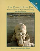 Record of the Past, The: An Introduction to…