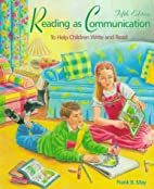 Reading As Communication by Frank B. May
