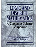 Tremblay, Jean-Paul: Logic and Discrete Mathematics: A Computer Science Perspective