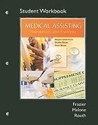 Workbook for Medical Assisting: Foundations…