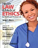 Allen, James: Health Law and Medical Ethics