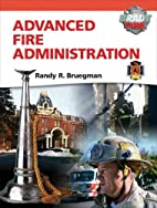 Advanced Fire Administration (Brady Fire) by…