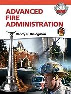 Advanced Fire Administration (Brady Fire) by…