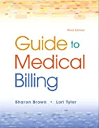 Guide To Medical Billing by Sharon Brown