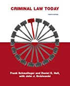 Criminal Law Today by Frank Schmalleger and…