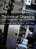 Giesecke, Frederick E.: Technical Drawing with Engineering Graphics (14th Edition)
