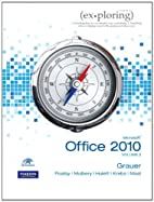Exploring Microsoft Office 2010, Volume 2 by…