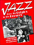 Porter, Lewis: Jazz: From Its Origins to the Present