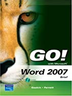 GO! with Microsoft Word 2007, Brief by…