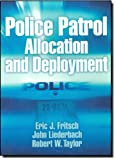 Taylor, Robert W.: Police Patrol Allocation &amp; Deployment