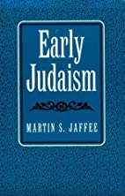 Early Judaism by Martin S. Jaffee