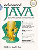 Laffra, Chris: Advanced Java: Idioms, Pitfalls, Styles and Programming Tips