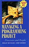 Boddie, John: Managing a Programming Project: People and Processes