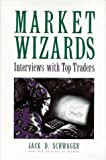 Schwager, Jack D.: Market Wizards : Interviews with Top Traders