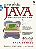 Geary, David M.: Graphic Java: Mastering the Awt