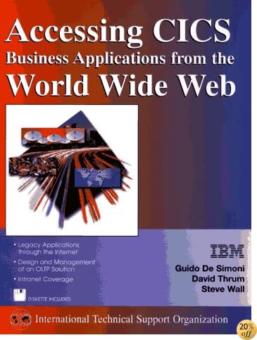Accessing Cics Business Applications from the World Wide Web (IBM ITSO Series)
