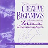 Reeves, Scott: Creative Beginnings: An Introduction to Jazz Improvisation