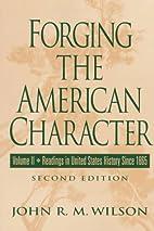 Forging The American Character, Vol. II:…