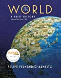 Felipe Fernandez-Armesto: The World, Volume 2: Since 1300: A Brief World History [With DVD ROM]