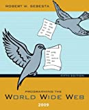 Sebesta, Robert W.: Programming the World Wide Web 2009 (5th Edition)