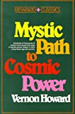 Howard, Vernon Linwood: The Mystic Path to Cosmic Power
