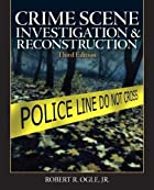 Crime Scene Investigation and Reconstruction…