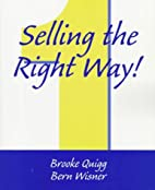 Selling the Right Way! by Brooke Quigg
