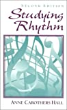 Anne Carothers Hall: Studying Rhythm (2nd Edition)