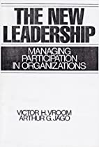 The New Leadership: Managing Participation…