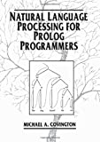 Covington, Michael A.: Natural Language Processing for Prolog Programmers
