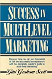 Scott, Gini Graham: Success in Multi Level Marketing