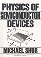 Physics of Semiconductor Devices by Shur