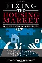Fixing the Housing Market: Financial…